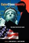 Color - Class - Identity: The New Politics Of Race - John Arthur, John Arthur