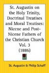 On the Holy Trinity/Doctrinal Treatises/Moral Treatises - Augustine of Hippo