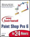 Sams Teach Yourself Paint Shop Pro 6 in 24 Hours - T. Michael Clark