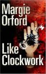 Like Clockwork - Margie Orford