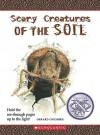 Scary Creatures of the Soil - Gerard Cheshire, David Salariya