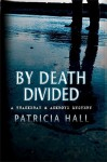 By Death Divided - Patricia Hall