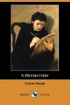 A Woman-Hater - Charles Reade