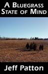 A Bluegrass State of Mind - Jeff Patton