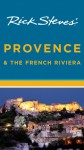 Rick Steves' Provence and the French Riviera - Rick Steves, Steven Smith