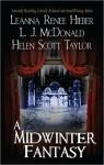 A Midwinter Fantasy - Leanna Renee Hieber, L. J McDonald, Helen Scott Taylor