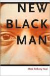 New Black Man - Mark Anthony Neal