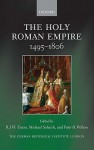 The Holy Roman Empire, 1495-1806 - R.J.W. Evans, Michael Schaich, Peter H. Wilson
