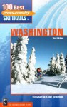 100 Best Cross Country Ski Trails in Washington - Vicky Spring, Tom Kirkendall