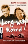 Long Way Round: Der wilde Ritt um die Welt (German Edition) - Ewan McGregor, Charley Boorman, Klaus Pemsel