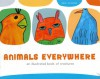 Animals Everywhere: An Illustrated Book of Colorful Creatures - Pat Coleman, Saul Alegria