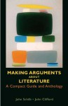 Making Arguments About Literature: A Compact Guide and Anthology - John Schilb, John Clifford