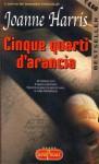 Cinque quarti d'arancia - Joanne Harris, Laura Grandi