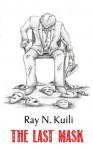 The Last Mask - Ray N. Kuili, Fredric Roth V.