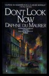 Don't Look Now and Other Stories - Daphne du Maurier