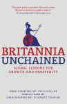 Britannia Unchained: Global Lessons for Growth and Prosperity - Dominic Raab, Kwasi Kwarteng, Chris Skidmore MP, Priti Patel, Elizabeth Truss