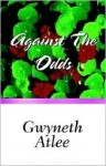 Against the Odds - Gweneth Atlee, Gweneth Atlee