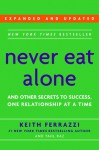Never Eat Alone, Expanded and Updated: And Other Secrets to Success, One Relationship at a Time - Keith Ferrazzi, Tahl Raz