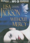 Without Mercy - Lisa Jackson, Angela Dawe