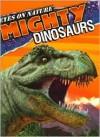 Mighty Dinosaurs - Rebecca L. Grambo