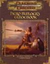 Hero Builder's Guidebook (Dungeons & Dragons Accessory) - Ryan Dancey, David Noonan, John D. Rateliff