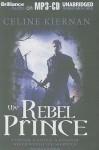 The Rebel Prince - Celine Kiernan, Kate Rudd