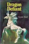 Dragon Defiant - Lynn Hall
