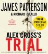 Alex Cross's TRIAL - Dylan Baker, James Patterson, Richard DiLallo