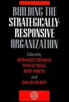 Building the Strategically-Responsive Organization - Howard Thomas