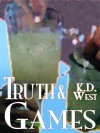 Truth and Games: A Friendly MMF Ménage Tale - K.D. West