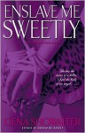 Enslave Me Sweetly - Gena Showalter