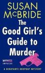 The Good Girl's Guide to Murder: A Debutante Dropout Mystery (Debutante Dropout Mysteries) - Susan McBride