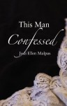 This Man Confessed - Jodi Ellen Malpas