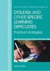 The Effective Teacher's Guide to Dyslexia and Other Learning Difficulties (Learning Disabilities): Practical Strategies - Michael Farrell