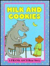 Milk and Cookies - Frank Asch