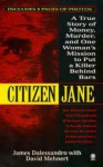 Citizen Jane: A True Story of Money, Murder, and one Woman's Mission to - Jane Alexander, James Dalessandro, David Menhart