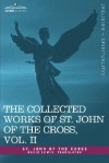 The Collected Works of St. John of the Cross, Volume II: The Dark Night of the Soul, Spiritual Canticle of the Soul and the Bridegroom Christ, the Liv - Juan de la Cruz