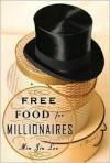Free Food for Millionaires - Min Jin Lee, Shelly Frasier