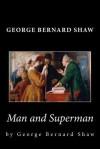 George Bernard Shaw: Man and Superman - George Bernard Shaw