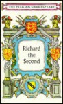 Richard the Second (The Pelican Shakespeare) - Matthew W. Black, William Shakespeare