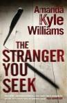 The Stranger You Seek. Amanda Kyle Williams - Amanda Kyle Williams