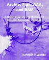 Archie, Flak, Aaa, And Sam: A Short Operational History Of Ground Based Air Defense - Kenneth P. Werrell
