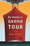 De Potter's Grand Tour: A Novel - Joanna Scott
