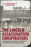 The Lincoln Assassination Conspirators: Their Confinement and Execution, as Recorded in the Letterbook of John Frederick Hartranft - John Frederick Hartranft, Harold Holzer, Edward Steers Jr.
