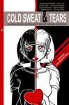 Cold Sweat & Tears: A Sweatdrop Anthology About Human Emotion - Hayden Scott-Baron, Emma Vieceli, Selina Dean, Laura Watton, Sonia Leong