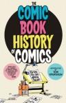 Comic Book History of Comics - Fred Van Lente, Ryan Dunlavey, Tom Spurgeon