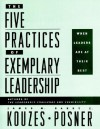 The Five Practices Of Exemplary Leadership: When Leaders Are At Their Best - James M. Kouzes, Barry Z. Posner