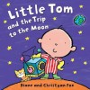 Little Tom and the Trip to the Moon - Diane Fox
