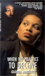 When We Practice To Deceive - Gloria Mallette