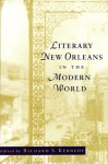 Literary New Orleans in the Modern World - Richard S. Kennedy